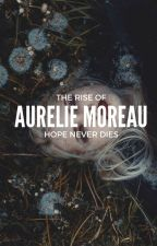 The Rise of Aurelie Moreau (#myhandmaidstale) by Toxic_Wonderland