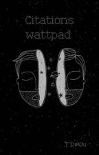 Citations wattpad by Ansnow