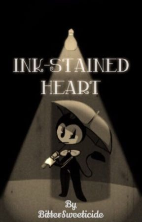 Ink-stained Heart || Bendy x OC/Reader by BitterSweeticide