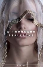A Thousand Stallions by -moiety-