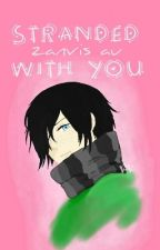 Stranded With You (Zanvis AU) by Rainbow_RavenX3
