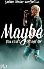 Maybe | Justin Bieber Short fic by SnowllyBiebs