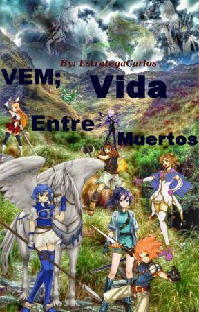 VEM; Vida Entre Muertos by EstrategaCarlos