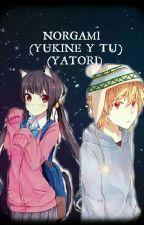 Noragami ( Yukine Y Tu Y Yatori ) Solo los dos by Yukinista-chan