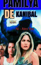 PAMILYA DE KANIBAL by Prince_Rocky