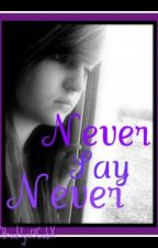 Never Say Never by XBrooklyn13CubX