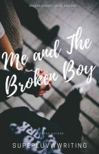 Me And The Broken Boy by SuperLUVwriting