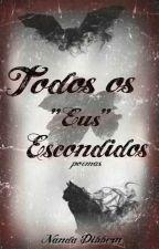 """Todos os """"Eus"""" Escondidos by NandaDibbern"""