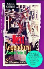 Gangster's Series 1: The Next Legendary by Lavender_Writer