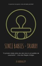 Since Babies - Drarry by aninhas2pp