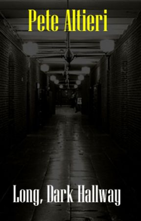 Long, Dark Hallway by PeteAltieri