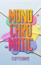 Monochromatic  by fluffychow99