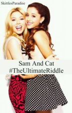 Sam And Cat - #TheUltimateRiddle by buttfunnymota