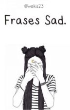 Frases Sad by welkis23