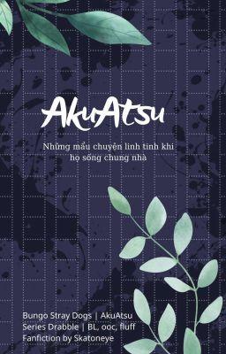 AkuAtsu và vài mẩu chuyện linh tinh khi họ sống chung nhà