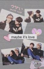 maybe it's love ©  || jikook by gohixtape