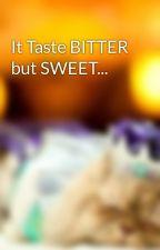 It Taste BITTER but SWEET... by HeartStrawberry_oiay