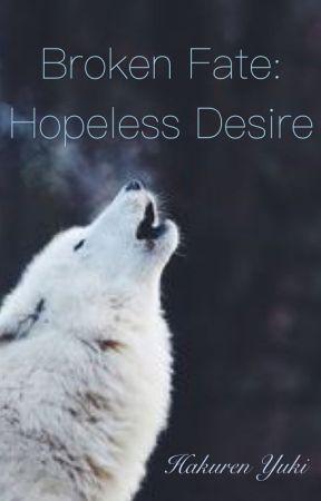 Broken Fate: Hopeless Desire (bxb) by hakurenyuki