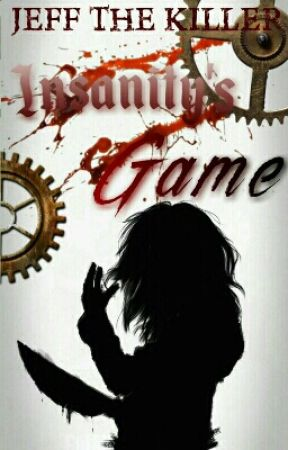Game Of Gears {Jeff The Killer} by FulFillingMemories