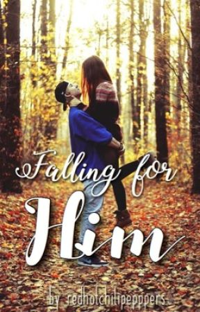 Falling for him by redhotchilipepppers