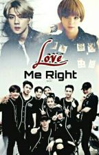 Love Me Right by NoraElmasry
