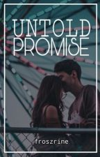 untold promise by froszrine