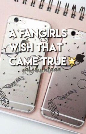 A fan girls wish that came true🌟 by yaboihuntaaa