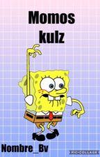 Momos kulz by nombre_Bv