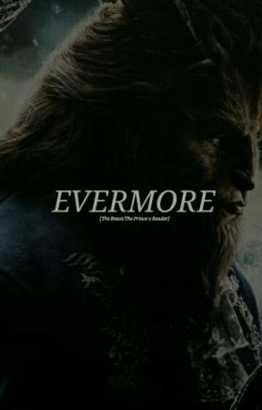 Evermore [The Beast/The Prince x Reader] by emokylorio
