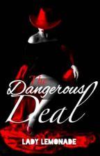 The Dangerous Deal by Lady_Lemonade_