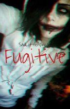Fugitive (Jeff The Killer x Reader) by SadLittleApricot