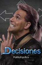 Decisiones Song Fic THG by PatitoFanfics