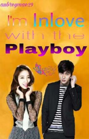 Im Inlove with the Playboy (EDITING) by aubreymae29