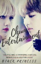 Chum Entertainment by BlackxKxPrincess