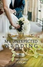 My Unexpected Wedding by eka_wd
