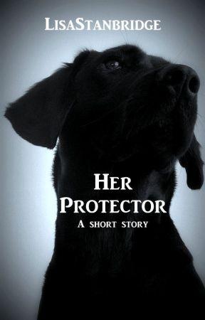 Her Protector by LisaStanbridge