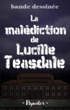 [BD] La malédiction de Lucille Teasdale by Flywater
