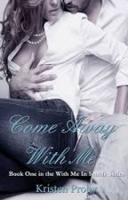 COME AWAY WITH ME (WITH ME IN SEATTLE VOL. 1) by Julesharley