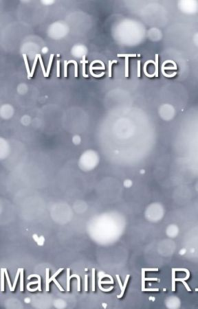 Wintertide The Second Book Of The Stonehedge Academy Series. by MaKhileyR