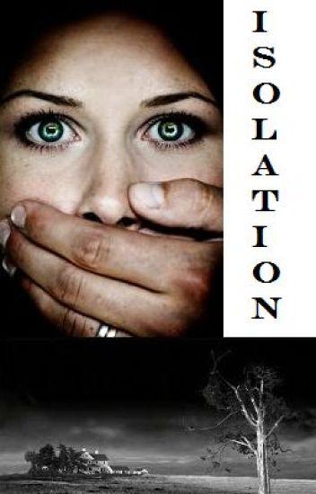 Isolation (ON HOLD!)