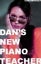Dan's New Piano Teacher | Daniel Howell x Reader by lildanyul
