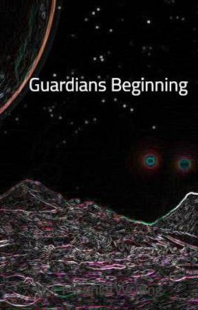 Guardians Beginning by Iris_MoonLitWriting