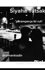 SİYAHA TUTSAK by poetryxwoman
