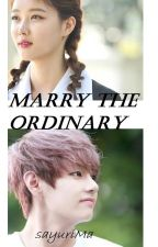 Marry the Ordinary (Kizuna Series #5: New Genaration) by sayuriMa