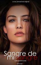 SANGRE DE MI SANGRE [Crisis Matrimonial] Nian by Ross_LeMarchal