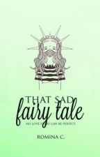 that sad fairy tale by ragingtheseas