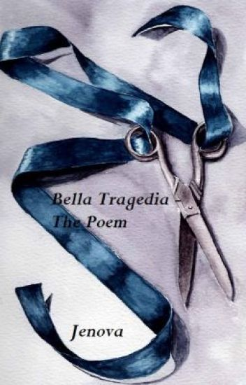 Bella Tragedia - the Poem