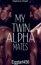 My Twin Alpha Mates by Eggtart456