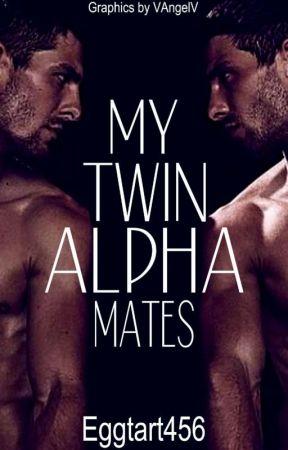My Twin Alpha Mates  by Eggtart456