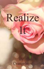 Realize It by SonreirRisa
